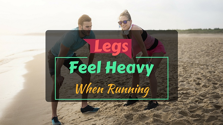 legs-feel-heavy-when-running
