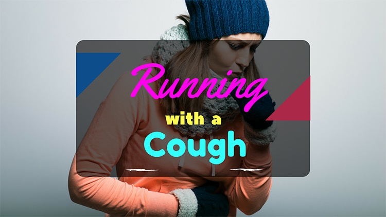 Running with a cough